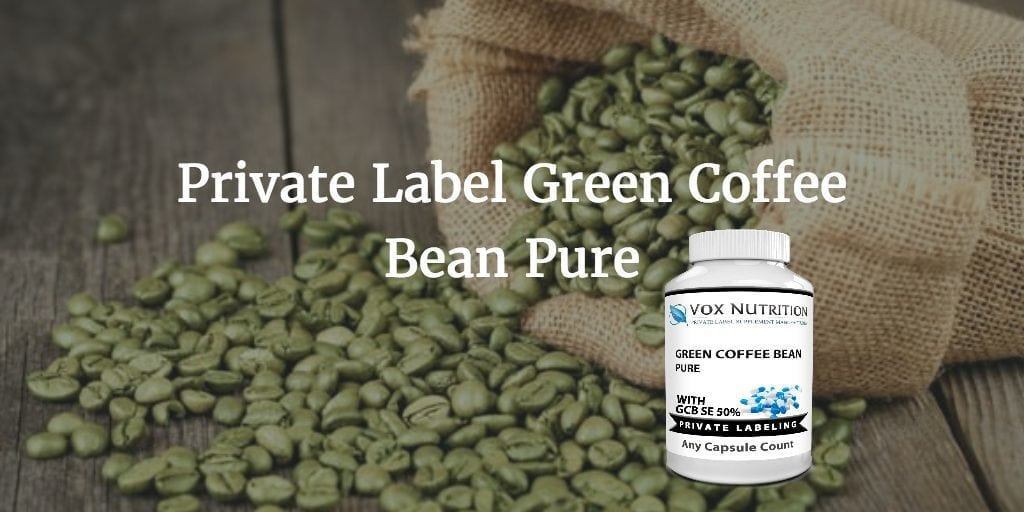 Benefits Of Vox Nutrition S Private Label Green Coffee Bean Vox