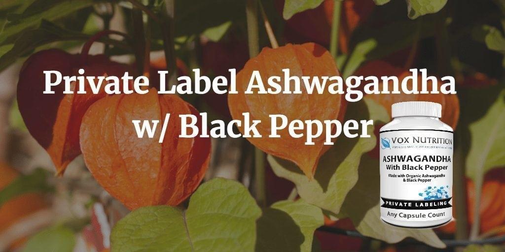 We Recently Added Private Label Ashwagandha Herbal Vitamins