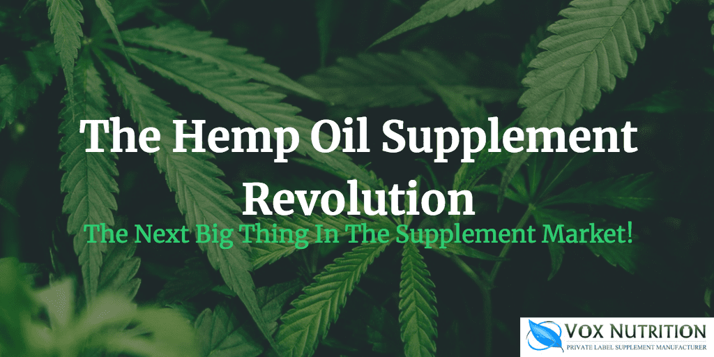 The Hemp Oil Supplement Revolution & Why The Industry Is Booming