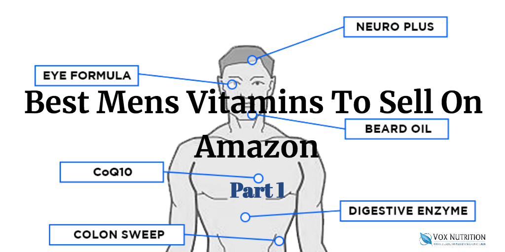 Best Private Label Men s Vitamins To Sell On Amazon Part 1 ... 32adc03bff81