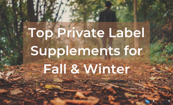 Top Private Label Supplements for Fall & Winter
