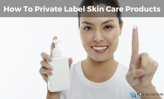 How To Private Label Skin Care Products